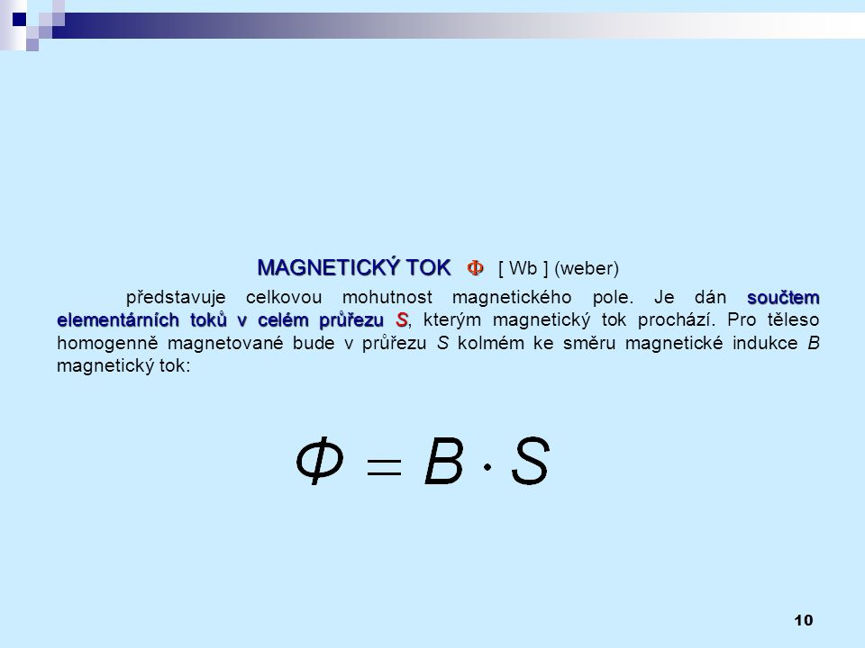 MAGNETICKÝ TOK F [ Wb ] (weber)